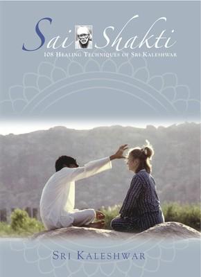 Sai Shakti - 108 Heilungstechniken