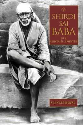 Shirdi Sai Baba - Der universelle Meister