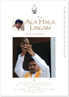 Ala Hala Lingam Process (Guru Purnima 2007 + 2008, Shivaratri 2008)