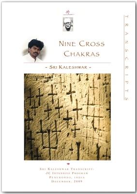Nine Cross Chakras (JC Intensive, Christmas 2009)