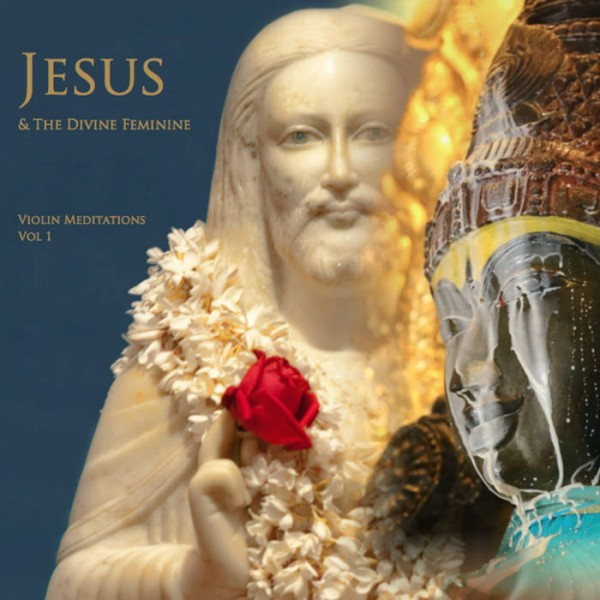 CD - Jesus & The Divine Feminine