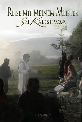 Reise mit meinem Meister Sri Kaleshwar